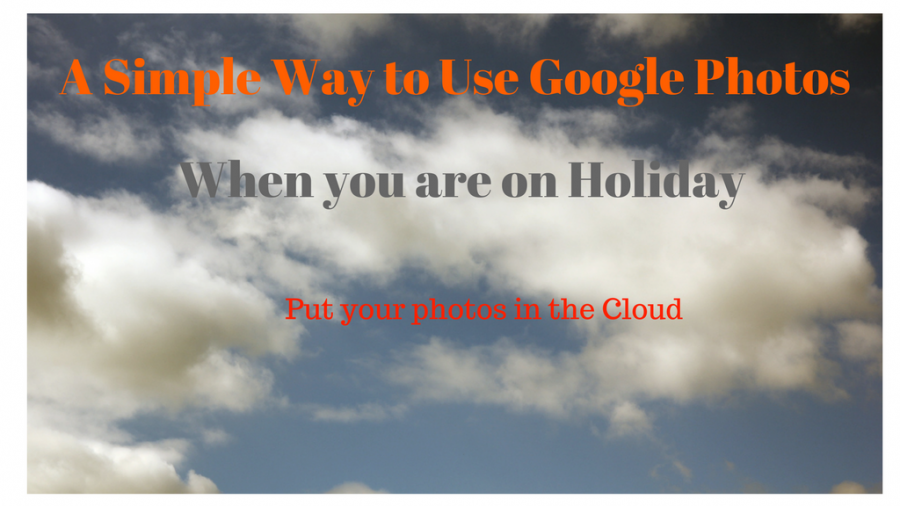 Put your holiday photos in the cloud - a simple guide to Google Photos