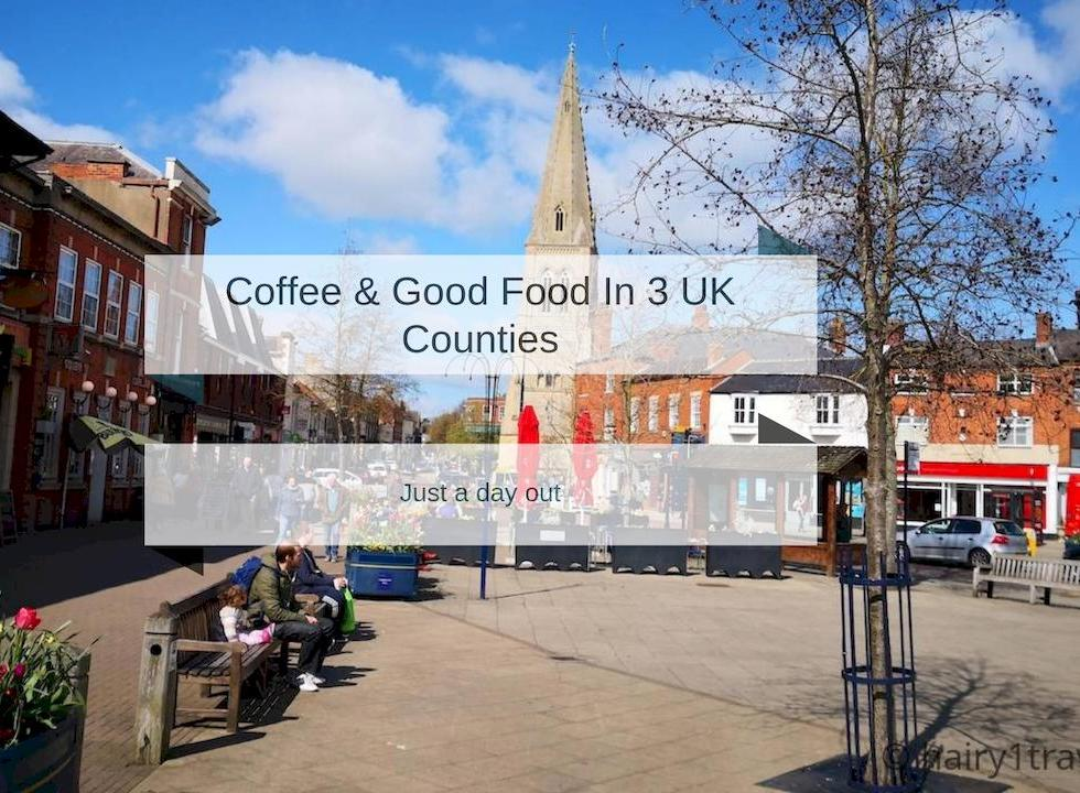 Just coffee and good food across 3 UK counties on a day trip